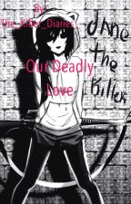 Our Deadly Love {Jane the killer x Female Reader} by TheKillerDiaries