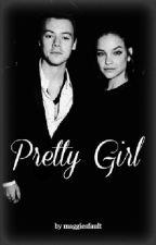 Pretty Girl [H.S au] by MaggiesFault