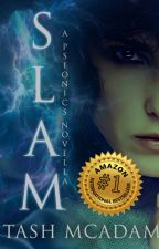 SLAM: A Psionics Novella (35 000 words, complete) by TashMcAdam