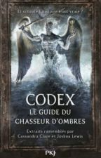 Codex : Le guide du chasseur d'ombres by laviniamatiali