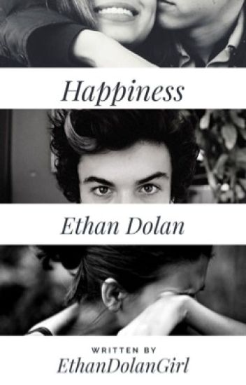Happiness -Ethan Dolan #OAW2017
