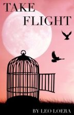 Take Flight (Poetry Collection) by LIONHEARTEDLEO
