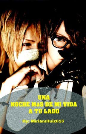 UNA NOCHE MÁS DE MI VIDA A TU LADO  (Reituki) (Yaoi/Gay) by MiriamRuiz615