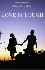 Love Is Tough by CrunchBuddy