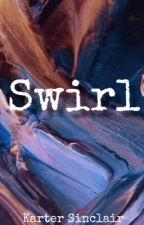 Swirl (BWWM) by xThugVibesx