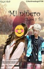 Mi niñero(L.joe y tu)Teen top ||Terminada|| by AndreaAngel708