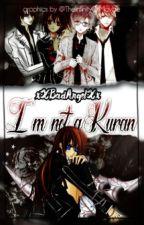 I'm not a Kuran (Vampire Knight & Diabolik Lovers) by xXBadAngelXx