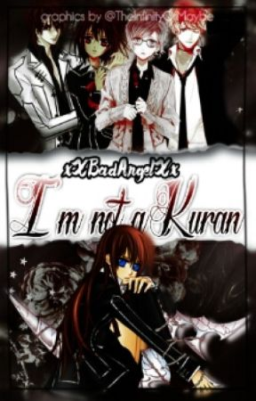 I'm not a Kuran (Vampire Knight & Diabolik Lovers) by xXBadAngelXx