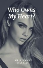 Who Owns My Heart?  by Nilab_19