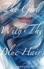 The Girl With The Blue Hair | btvs by mukexdestiel