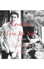 Love Me, Love Me Not by villagomez10
