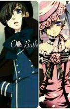 Our Butler: Secret by xXBeautiful_HeartXx