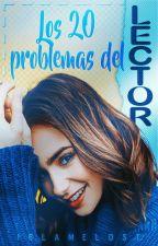 los 20 problemas del lector (completado) by iblameLost