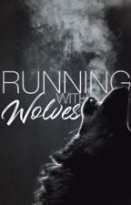 Running with Wolves by gotthegameofwriting