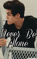 Never Be Alone (SEQUEL TO LOVING SO HARD) by Dolansprincess