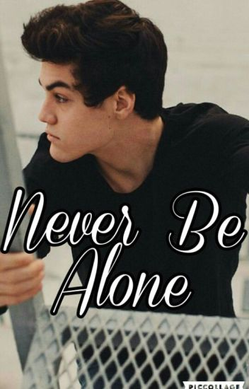 Never Be Alone (SEQUEL TO LOVING SO HARD)
