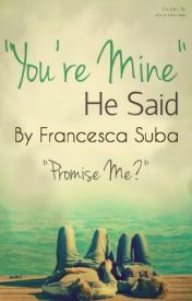 You're mine, he said. (WATTYS 2013) (One Direction Fanfiction) by zaniam