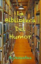 La Biblioteca Del Humor by ByJesusda