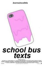 school bus texts ➳ h.s by bornsince94s