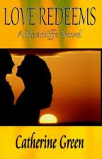 Love Redeems (A Redcliffe Novel) - Book 3 by SpookyMrsGreen