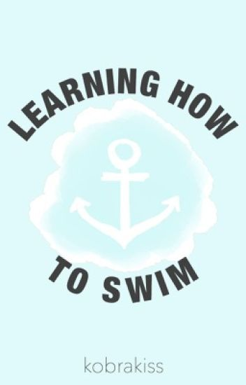 Learning How To Swim (Frerard)
