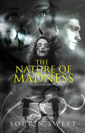 The Nature of Madness by Sour_n_sweet