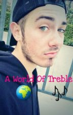 A World Of Treble ~ Greg Gorenc/Pitch Perfect fanfiction by XyoutubequeenX