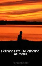 Fear and Fate - A Collection of Poems by romanhobbit