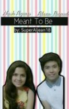 Meant To Be (NLex Story) by fuertezaljean