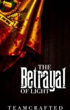 The Betrayal Of Light: A TeamCrafted Fan fic by MissDiamondGirl123
