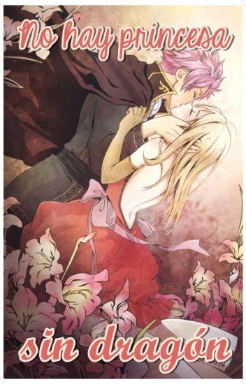 No hay princesa sin dragón ||Fairy Tail||