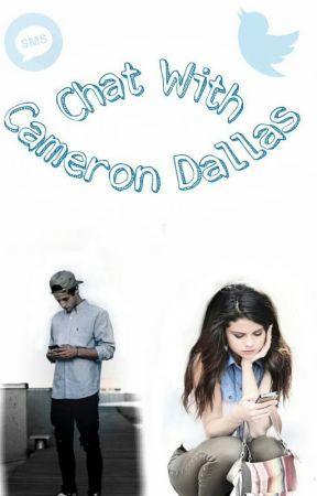 Chat With Cameron Dallas - O n E - Wattpad