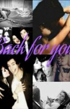 Back for you by AngelStyles_94