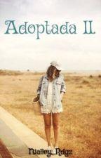 Adoptada II: De regreso. by Nialley_Rdgz