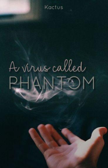 A virus called Phantom