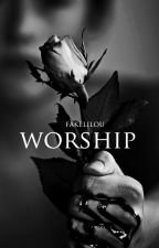 Worship × psycho styles ✔ by fakelilou