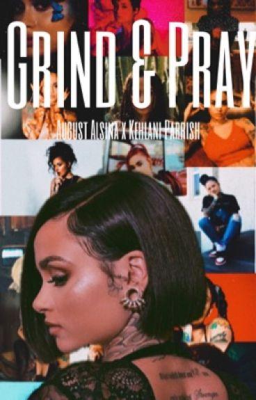 Grind And Pray || August Alsina x Kehlani Parrish EDITING
