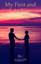 My First and Last Kiss (a Magcon Fanfiction) by Grier77