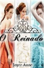 O reinado by JoyceAnne2002
