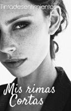 Mis rimas cortas by Tintadesentimientos