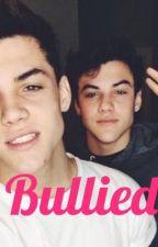 Bullied (a Dolan twin fan fic) by taylorbrooks1111