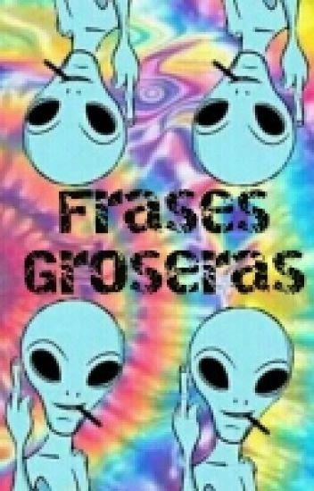 Frases Groseras