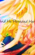 And He Protected Her by MissAubreyPrecilla