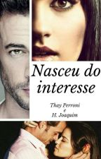 Nasceu do Interesse by ThayPerroni