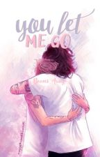You let me go☹larry o.s☹ by BoomsAway