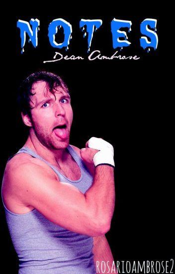 NOTES (Dean Ambrose)