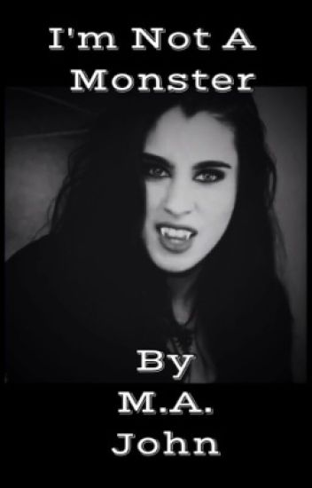 I'm Not A Monster -Lauren/You