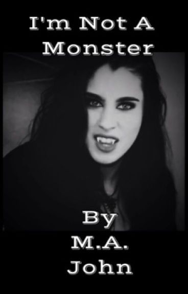 I'm Not A Monster -Lauren/You