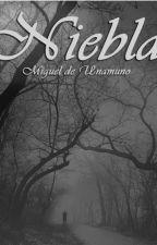Niebla-Miguel de Unamuno by Sadmelody17