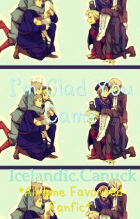 I'm Glad you Came [APH Nordics Fanfic] by Icelandic_Canuck